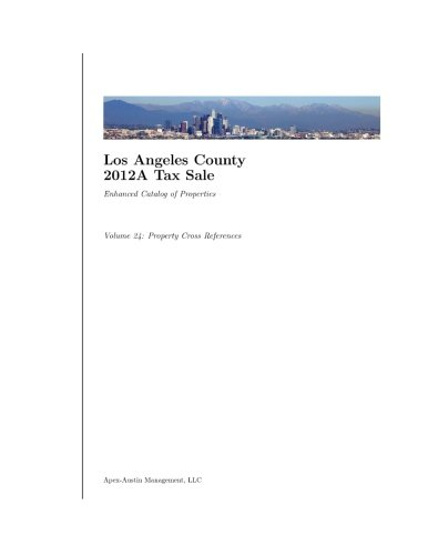 Los Angeles County 2012A Tax Sale: Vol. 24: Enhanced Catalog of Properties (Los Angeles County 2012A Tax Sale: Enhanced Catalog of Properties) ebook