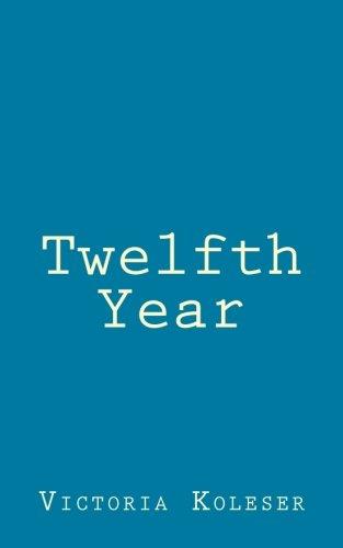 Read Online Twelfth Year pdf epub