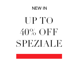 NEW IN  Up to 40% off speziale