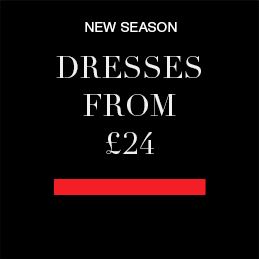 NEW SEASON dresses from £24