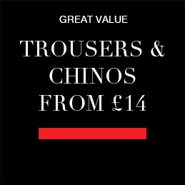 Trousers & Chinos from £14