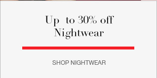 Up to 30% off on nightwear