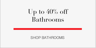 Up to 40% off Bathrooms