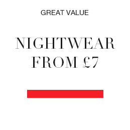 Nightwear from £7.00