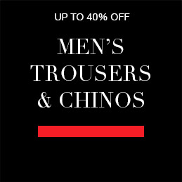 Up to 40% off Mens Trousers & Chinos