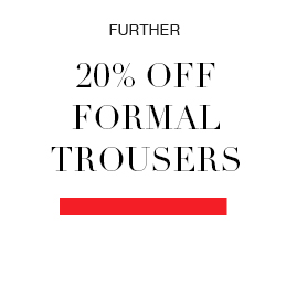 further 20% off formal trousers