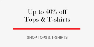 Up to 40% off Tops & T-shirts