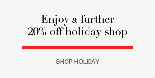 Enjoy a further 20% off holiday shop