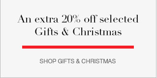 An extra 20% off selected Gifts & Christmas