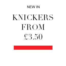 NEW IN Knickers from £3.50