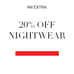 An extra 20% off Nightwear