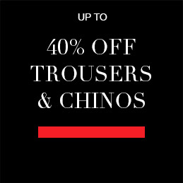 Up to 40% off Trousers & Chinos