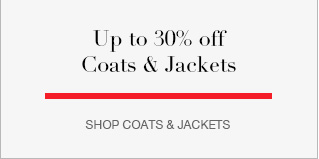 Up to 30% off Coats & Jackets