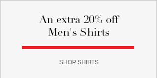 An extra 20% off Men's Shirts