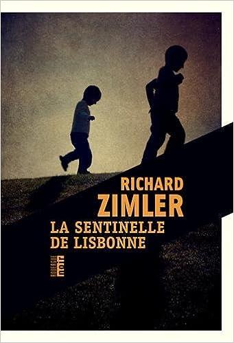 La sentinelle de Lisbonne de Richard Zimler