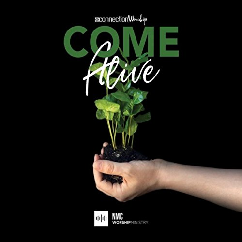 Connection Worship Band - Come Alive 2017