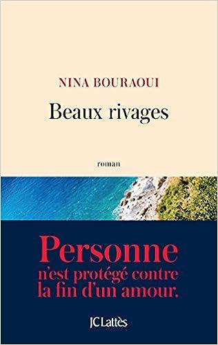 Beaux rivages de Nina Bouraoui 2016