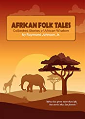 African Folk Tales: Collected Stories of African Wisdom