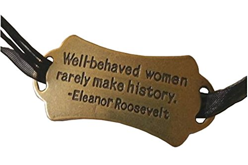 Well Behaved Women Rarely Make History Pendant on a Black Ribbon Choker (Female Costumes For Comic Con)