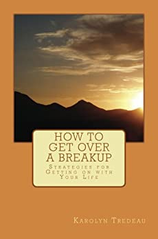 How To Get Over A Breakup by [Tredeau, Karolyn]
