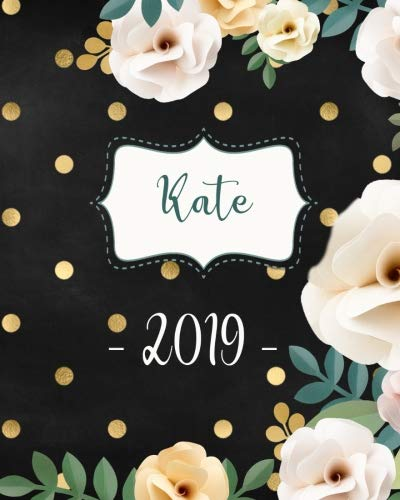 (Kate 2019: Personalized Name Weekly Planner 2019: 12 Month Agenda - Feminine Flowers & Polka Dots.  Calendar, Organizer, Notes & Goals (Weekly and Monthly Planner 8 x10 inches 135 pages ))
