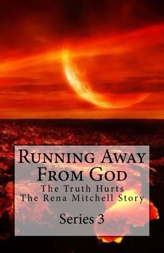 Running Away From God (The Truth Hurts) (Volume 3)