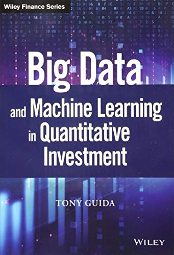 - Big Data and Machine Learning in Quantitative Investment (Wiley Finance)