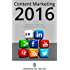 Content Marketing 2016: Influencer, Topics and The Most Important Trends: 2. Advanced Edition