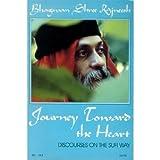 Journey Toward the Heart: Discourses on the Sufi Way