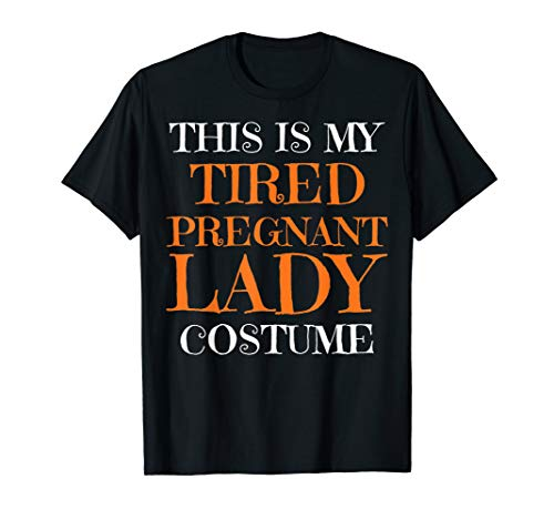 Lazy Person Halloween Costume (Tired Pregnant Lady Lazy Funny Halloween Costume Shirt)