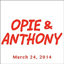Opie & Anthony, Hulk Hogan, Dominic Monaghan, and Bobby Moynihan, March 24, 2014