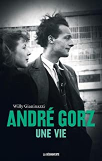André Gorz : une vie, Gianinazzi, Willy