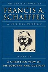 The Complete Works of Francis A. Schaeffer: A Christian Worldview (5 Volume Set)