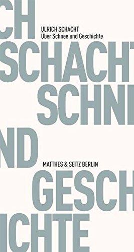 Über Schnee und Geschichte: Notate 1983 - 2011