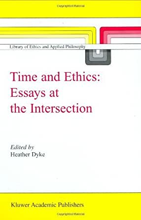 applied essay ethics ethics intersection library philosophy time They were free services provided by the bioethics research library of the   bill  of health, examining the intersection of law and health care, bioetech & bioethics   biopolitical times, the blog of the center for genetics and society: the   ethics etc: a group blog for discussing contemporary philosophical.