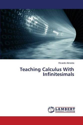 Teaching Calculus With Infinitesimals