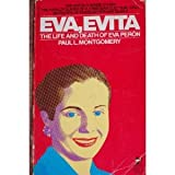 Eva, Evita: the life and death of Eva Peron