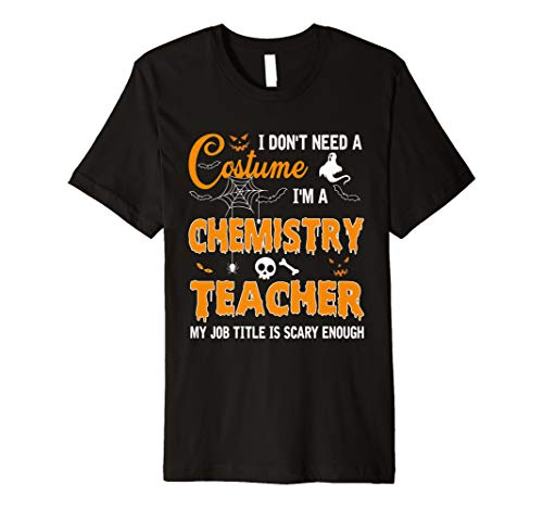 Halloween Teacher Gift Ideas (I Don't Need A Costume I'm A Chemistry Teacher Gift Premium)