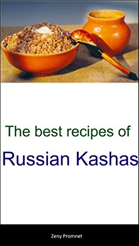 The best recipes of Russian Kashas by Zeny Promnet