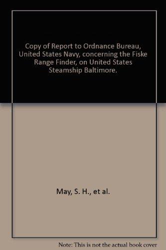 Copy of Report to Ordnance Bureau, United States Navy, concerning the Fiske Range Finder, on United States Steamship Baltimore.