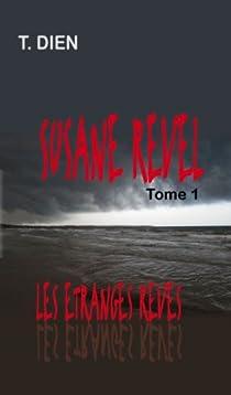 Susane Revel Tome 1 : Les Etranges Rêves par Dien
