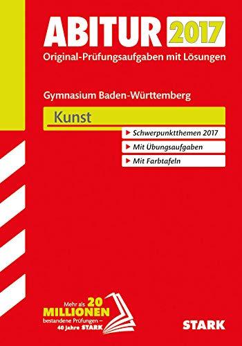 Abitur 2012  Prüfungsaufgaben Mit Lösungen. Kunst. Gymnasium Baden Württemberg. Mit Den Original Prüfungsaufgaben 2006 2011