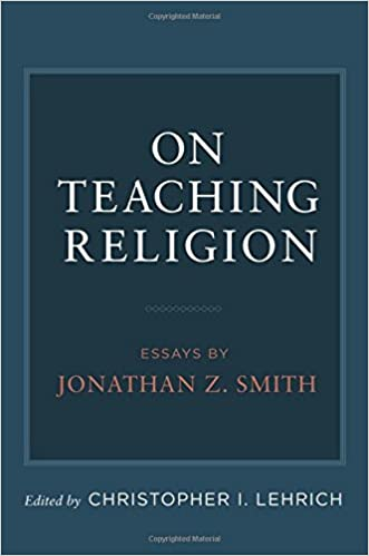 com on teaching religion essays by jonathan z smith  on teaching religion essays by jonathan z smith 1st edition