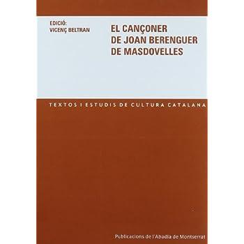 El cançoner de Joan Berenguer de Masdovelles (Textos i Estudis de Cultura Catalana)