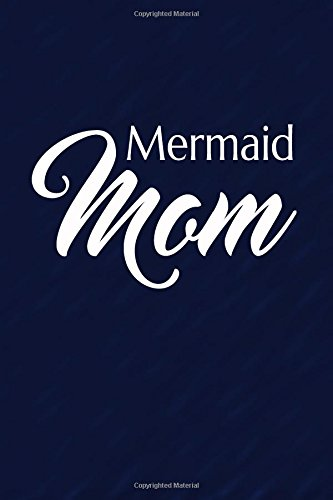 Read Online Mermaid Mom: Mermaid Writing Journal Lined, Diary, Notebook pdf