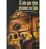 El Ano Que Viene Estamos En Cuba (Paperback)(English / Spanish) - Common