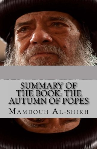 Read Online Summary of the book: The Autumn of Popes: Summary, Popes, Coptic, church PDF