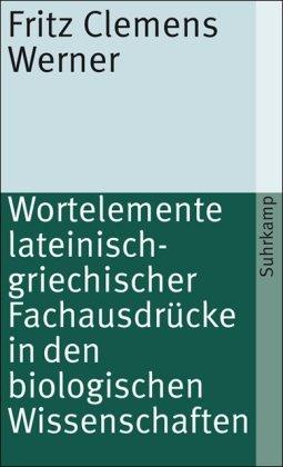 Wortelemente Lateinisch Griechischer Fachausdrücke In Den Biologischen Wissenschaften  Suhrkamp Taschenbuch