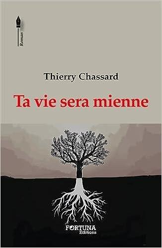 Ta Vie Sera Mienne: Amazon.es: Chassard Thierry: Libros en ...