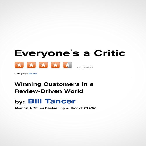Everyone's a Critic: Winning Customers in a Review-Driven World by Gildan Media, LLC